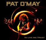Pat O'May - In Live We Trust