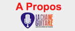 A Propos de La Chaîne Guitare