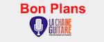 Bons Plans La Chaîne Guitare