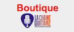 Boutique de La Chaîne Guitare