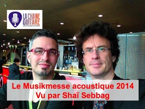 Chronique du Musikmesse acoustique 2014 par Shaï Sebbag