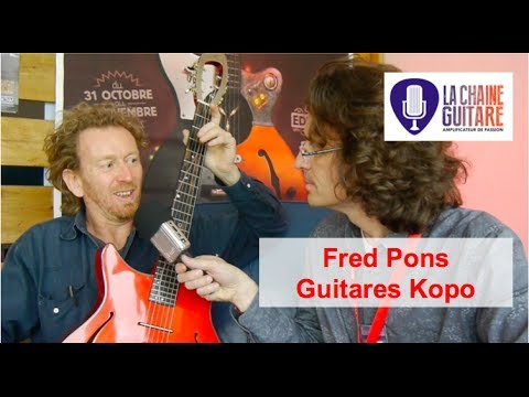 Interview Fred Pons des guitares Kopo