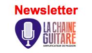 Newsletter La Chaîne Guitare