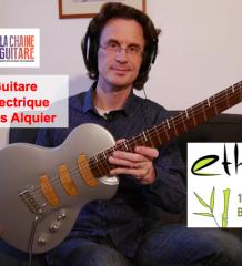 Guitare en bambou : Ethiq Electrique de @AlquierGuitars, première solid-body développement durable en bambou ?