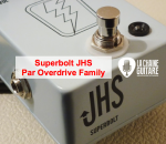 Superbolt JHS - Le test Overdrive Family