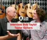 Interview Bob Taylor, président fondateur de Taylor Guitars (VOST)