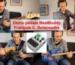 Démo BeatBuddy par le bassiste François C. Delacoudre