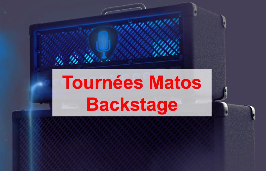 Tournées Matos Backstage