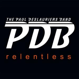 Relentless - Paul DesLauriers Band