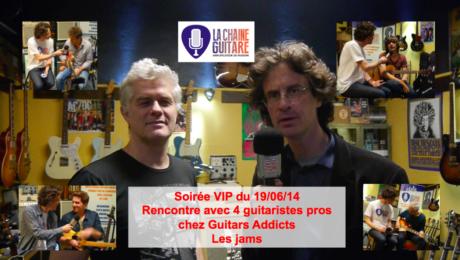 Les jams - Soirée Guitare VIP Guitare chez @GuitarsAddicts