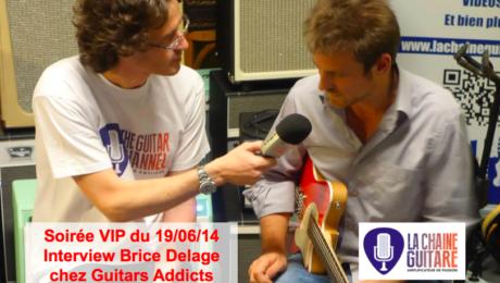 Interview Brice Delage - Soirée VIP #1 chez @GuitarsAddicts