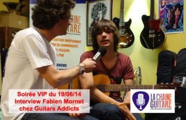 Interview Fabien Mornet - Soirée VIP #1 chez @GuitarsAddicts