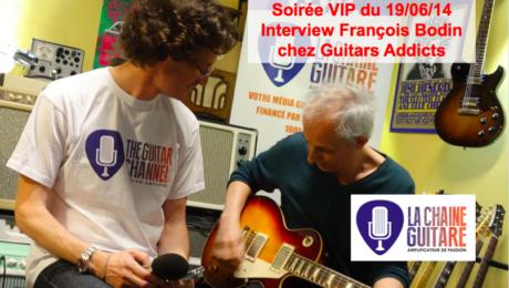 Interview François Bodin - Soirée VIP #1 chez @GuitarsAddicts