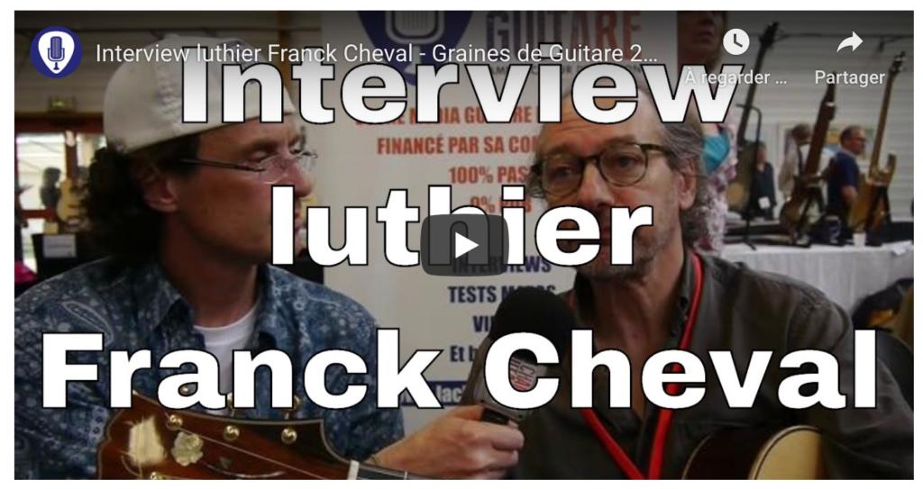 Interview luthier Franck Cheval - Graines de Guitare 2014