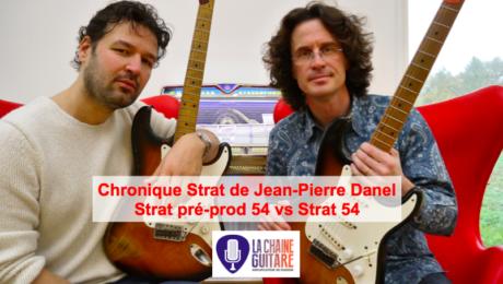 Chronique Strat @JeanPierreDanel - Strat pré-prod 1954 versus Strat 1954