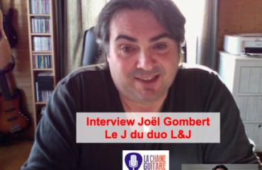 Interview Découverte : Joël Gombert, le J dans le duo L&J