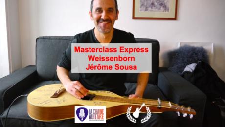 Masterclass Express - Le Weissenborn par Jerome Sousa