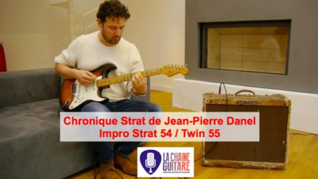 Chronique Strat Jean-Pierre Danel - Impro avec une Strat 1954 sur un Twin 1955