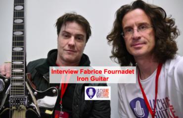 Interview Fabrice Fournadet, luthier Iron Guitar