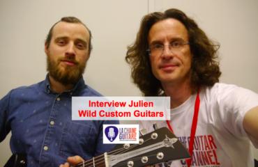 Interview de Julien Roure, luthier Wild Custom