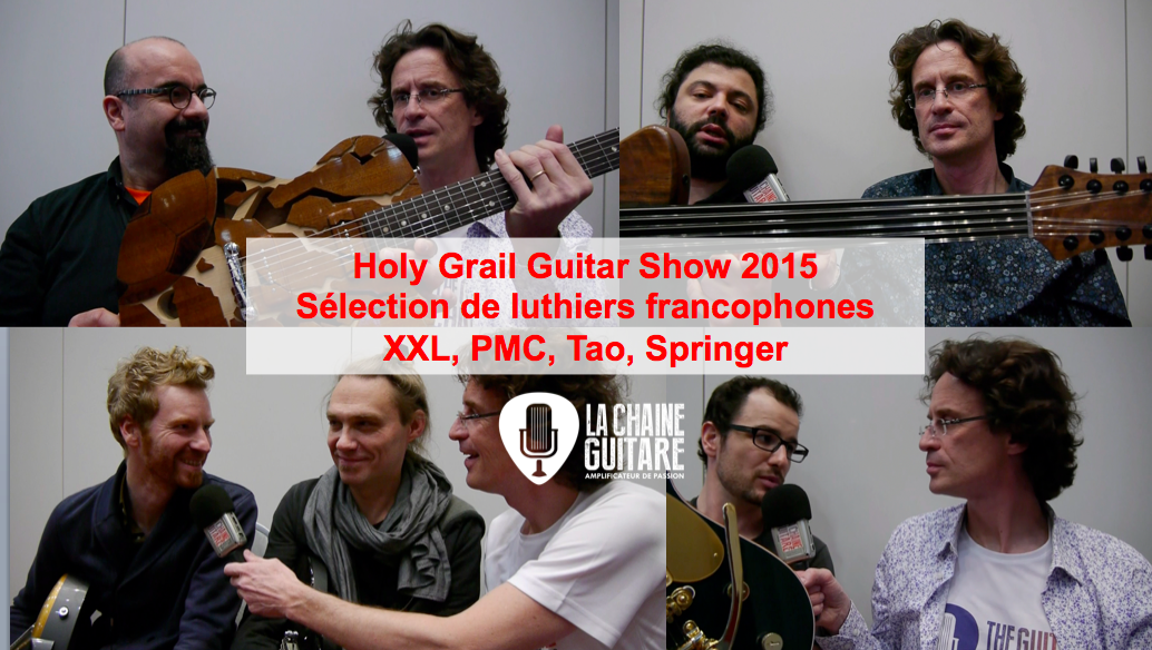 Luthiers Holy Grail Guitar Show 2015 : Springer, PMC, XXL, Tao