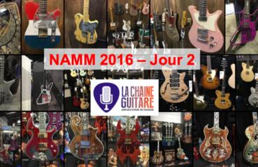 NAMM 2016 Jour 2 - La journée clef du show
