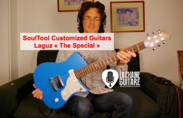 Test Guitare Laguz The Special de Soultool Guitars
