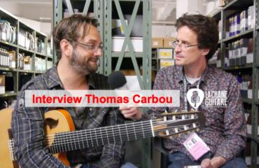 Interview Thomas Carbou guitare 8 cordes nylon à la main