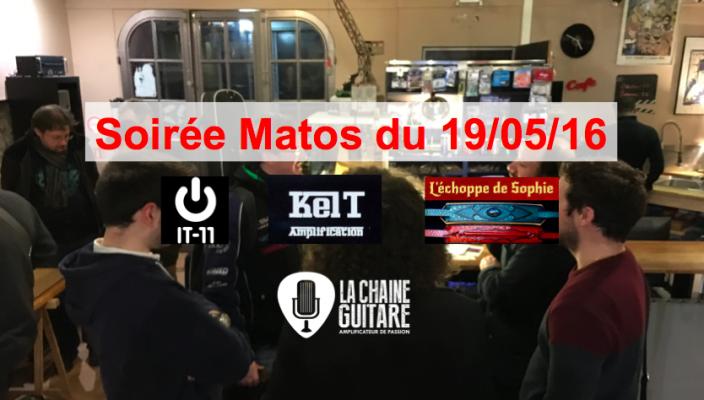 Soirée Matos du 19/05/16 : Kelt / IT-11 / L'Echoppe de Sophie