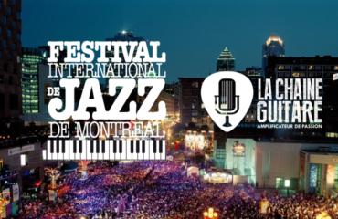 Festival de Jazz de Montréal 2016 : la couverture de La Chaîne Guitare