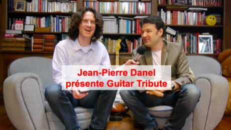 Jean-Pierre Danel présente Guitar Tribute