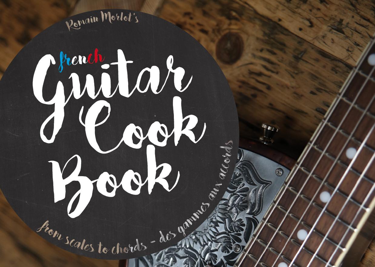 Interview Romain Morlot : le @GuitarCookBook v2 arrive !