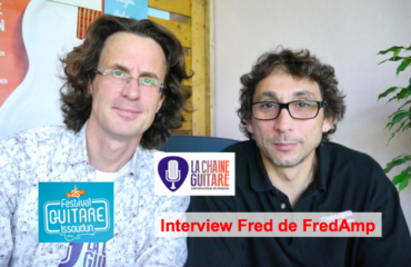 Interview FredAmp au Festival Guitare Issoudun