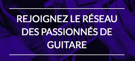 Rejoignez le réseau des passionnés de guitare