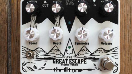 Test Pédale - Great Escape Thrilltone, un trémolo dynamique !