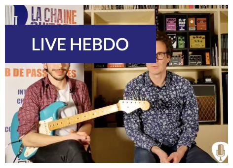 Live hebdo La Chaîne Guitare