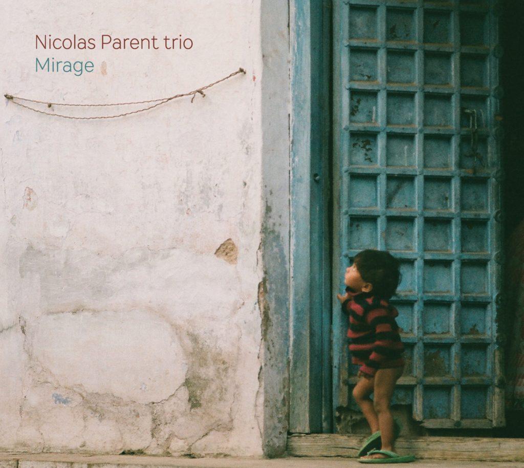 Interview Nicolas Parent, un musicien sensible et délicat - Album Mirage